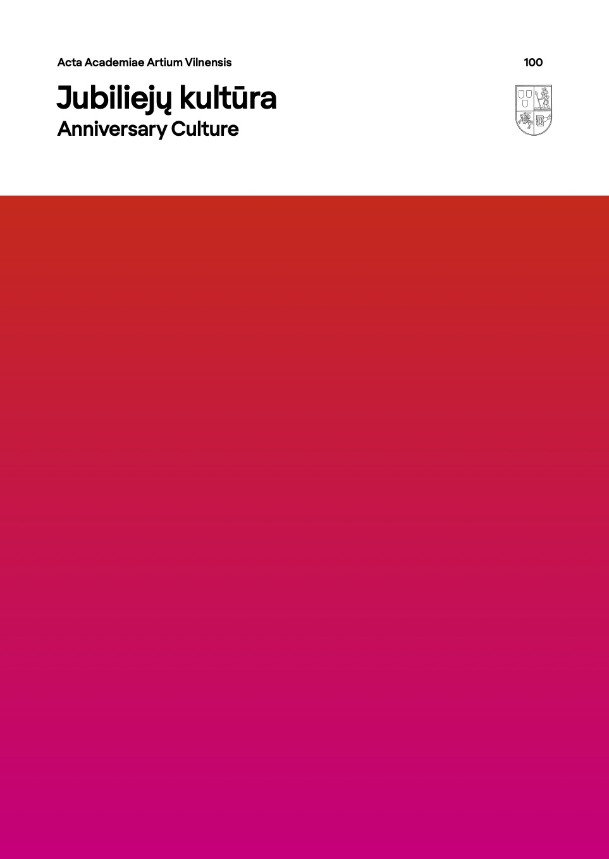 View No. 100 (2021): Anniversary Culture / Jubiliejų kultūra